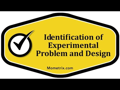 Identification of Experimental Problem and Design