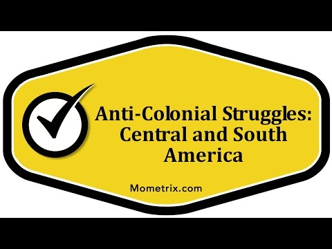 Anti Colonial Struggles - Central and South America