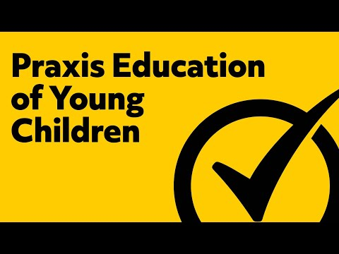Praxis Education of Young Children Practice Test