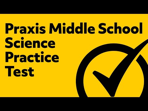 Praxis Middle School: Science Practice Test