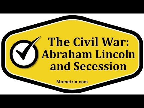 The Civil War: Abraham Lincoln and Secession