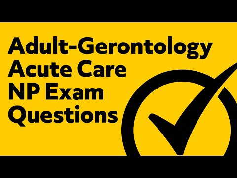 Adult-Gerontology Acute Care Nurse Practitioner Exam Questions