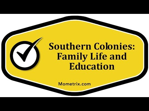 Southern Colonies: Family Life and Education