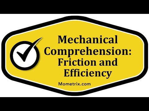 Mechanical Comprehension - Friction and Efficiency