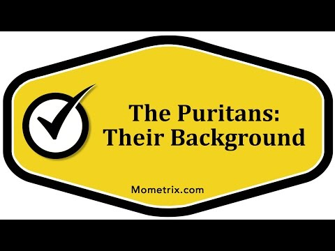 The Puritans: Their Background