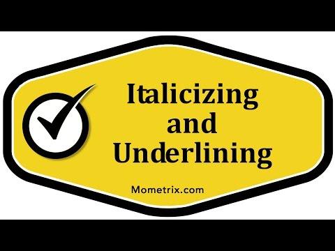 Italicizing and Underlining