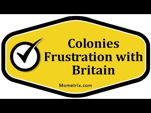 Colonies Frustration with Britain