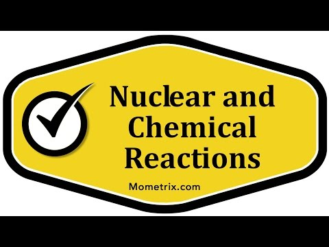 Nuclear and Chemical Reactions