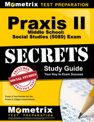 Praxis II Middle School: Social Studies Study Guide