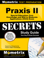 Praxis II Special Education: Core Knowledge and Mild to Moderate Applications Study Guide