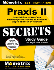 Praxis II Special Education: Core Knowledge and Severe to Profound Applications Study Guide