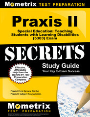 Praxis II Special Education: Teaching Students with Learning Disabilities Study Guide