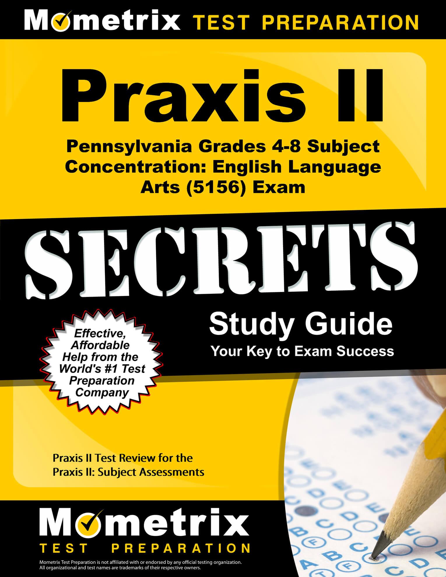 Praxis II Pennsylvania Grades 4-8 Subject Concentration: English Language Arts Study Guide