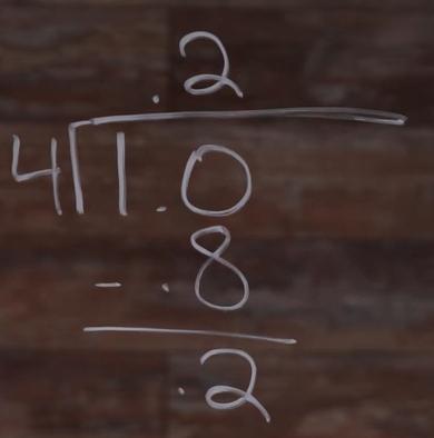 1.0 DIVIDE 4=.2 - .8=.2