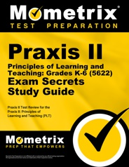 Mometrix Praxis II Principles of Learning and Teaching: Grades K-6 Study Guide