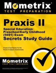 Mometrix Praxis II Special Education: Preschool/Early Childhood Study Guide