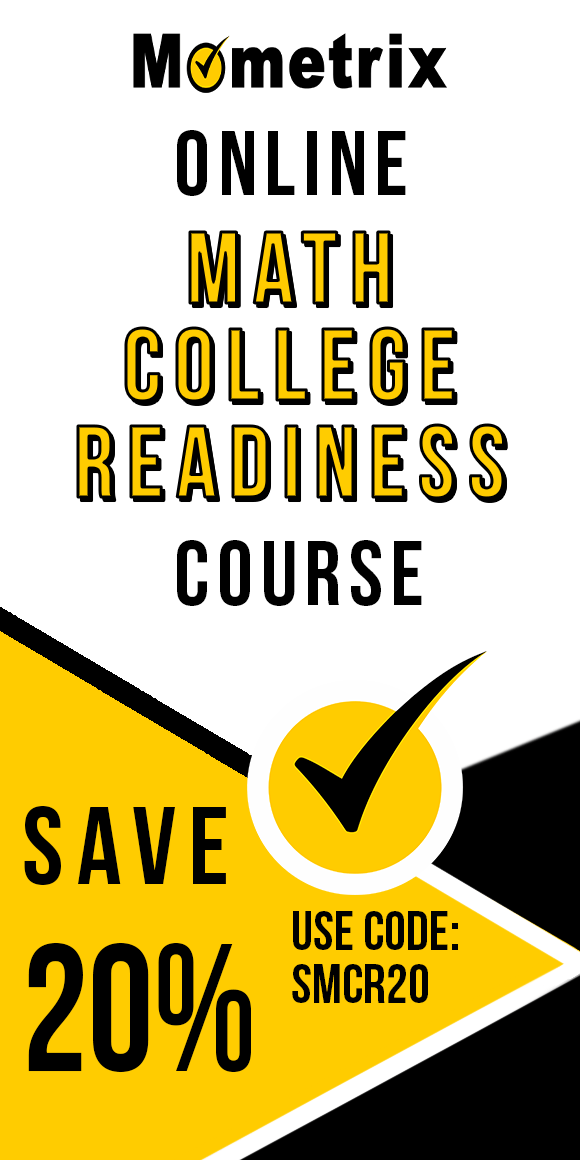Click here for 20% off of Mometrix Math College Readiness online course. Use code: SMCR20