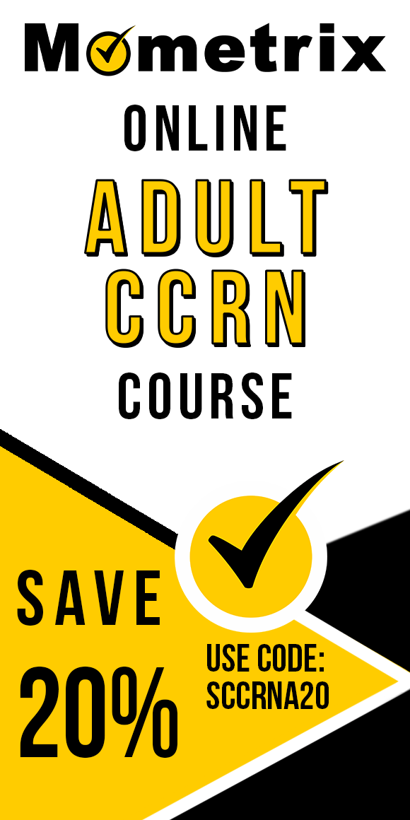 Click here for 20% off of Mometrix Adult CCRN online course. Use code: SCCRNA20