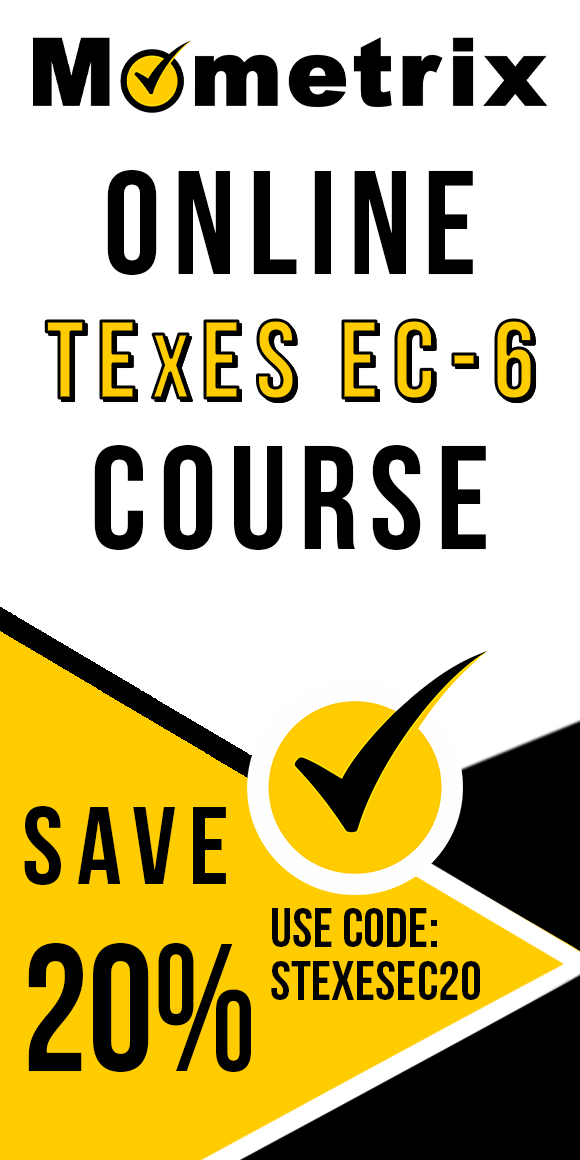 Click here for 20% off of Mometrix TExES EC-6 online course. Use code: STEXESEC20